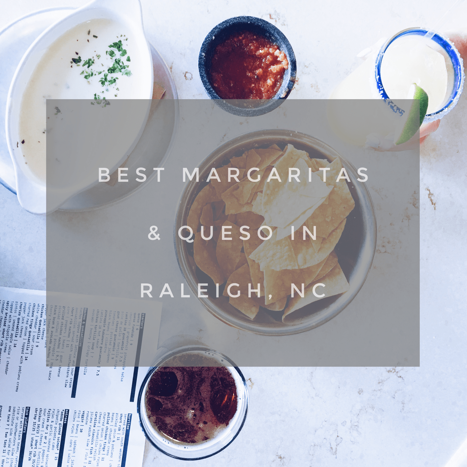 Best Margaritas and Queso in Raleigh